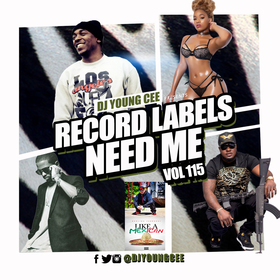 Dj Young Cee- Record Labels Need Me Vol 115 Dj Young Cee front cover