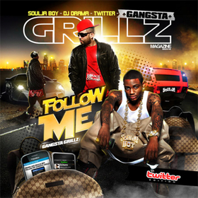 Gangsta Grillz: Follow Me Edition Soulja Boy front cover
