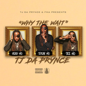 Why The Wait TJ Da Prynce front cover