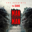 Man Respect Man by YG Dano