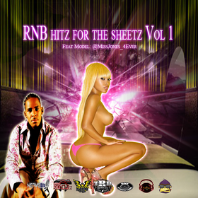 RNB hitz for the sheetz Vol 1 Feat Model @MissJones_4Ever DJ Papito front cover