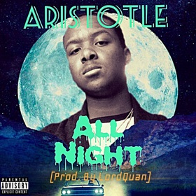 All Night [Prod. By LordQuan] Aristotle front cover