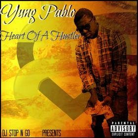 Heart of a Hustler- Yung Pablo DJ Stop N Go front cover