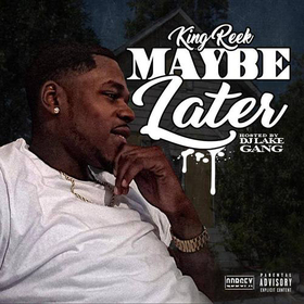 Maybe Later King Reek front cover