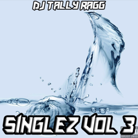 Singles Vol 3 DJ Tally Ragg front cover