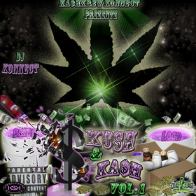 Kush & Ka$h Vol.1 DJ Konnect  front cover