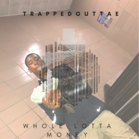 Whole Lotta Money TrappedOutTae front cover