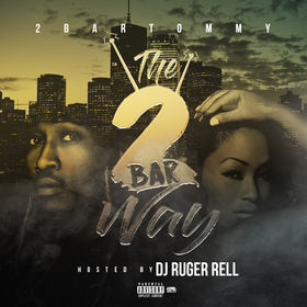 The 2 Bar Way (Hosted By 2Bar Tommy) DJ Ruga Rell front cover