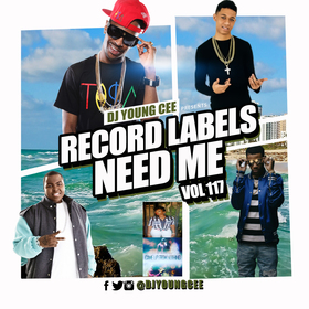 Dj Young Cee- Record Labels Need Me Vol 117 Dj Young Cee front cover