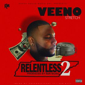 (Gudda Squad Music Ent. Presents) Veeno Stretch : Relentless 2 [Produced By BaN Studios] DJ TooSmooth front cover