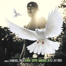 Down South Bangers 36 (Hosted By Bankroll Fresh) DJ Jay Rock front cover