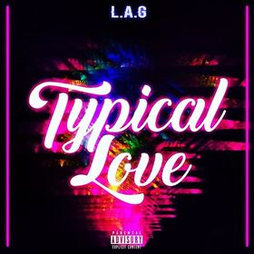L.A.G Typical Love L.A.G Music front cover