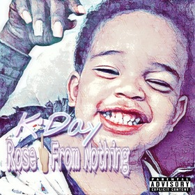 K'Day - Rose From Nothing MellDopeAF front cover