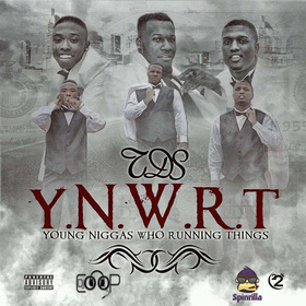 Y.N.W.R.T (Young Niggas Who Running Things) TDS front cover