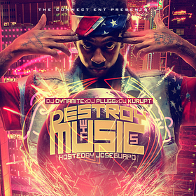 Destroy The Music 5 (Hosted By Jose Guapo) DJ Dynamite front cover