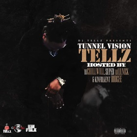 Dj Tellz Presents Tunnel Vision Tellz Hosted By Super Dj Lil Nick Rod Gee & Chill Will CHILL iGRIND WILL front cover