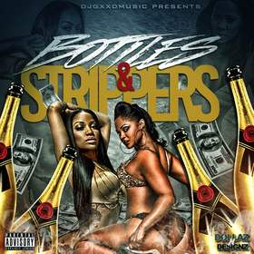 Bottles & Strippers DJ Gxxd Muzic front cover