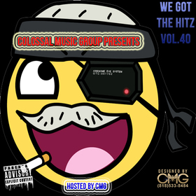 We Got The Hitz Vol.40 Presented By CMG Colossal Music Group front cover
