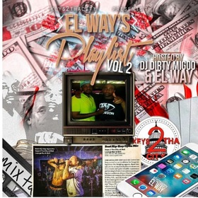 El Way's Playlist Vol. 2 DJ Big Migoo front cover
