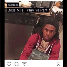 Play Ya Part Boss Milz front cover