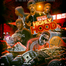 Dj Tre Presents Highly Hood (Hosted By: Plug Mego) Plug Mego front cover