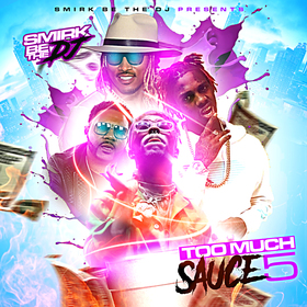 Too Much Sauce 5 DJ Smirk front cover