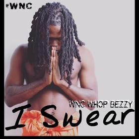 I Swear WNC Whop Bezzy front cover