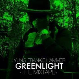 Greenlight The Mixtape Yung Frankie Hammer front cover