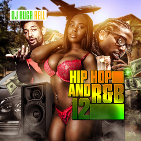 Hip Hop And R&B 12 DJ Ruga Rell front cover