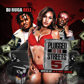 Plugged To The Streets 5 DJ Ruga Rell front cover