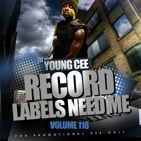 Dj Young Cee- Record Labels Need Me Vol 118 Dj Young Cee front cover