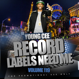 Dj Young Cee- Record Labels Need Me Vol 119 Dj Young Cee front cover