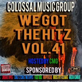 We Got The Hitz Vol.41 Presented By CMG Colossal Music Group front cover