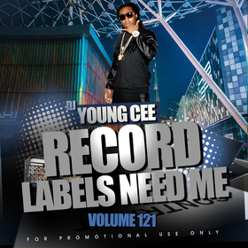 Dj Young Cee- Record Labels Need Me Vol 121 Dj Young Cee front cover