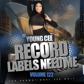 Dj Young Cee- Record Labels Need Me Vol 122 Dj Young Cee front cover