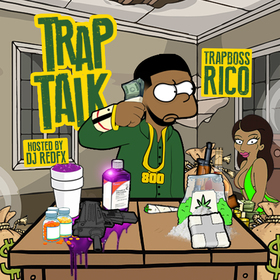 TrapBoss Rico - Trap Talk (Hosted By Dj RedFx) Dj RedFx front cover
