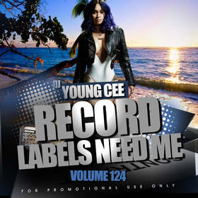 Dj Young Cee- Record Labels Need Me Vol 124 Dj Young Cee front cover