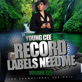 Dj Young Cee- Record Labels Need Me Vol 125 Dj Young Cee front cover