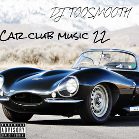 Car Club Music 22 (Meek Mill, 21 Savage, Drake, Young Thug, Finese 2Tymes and More) DJ TooSmooth front cover