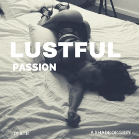 Lustful Passion (A Shade Of Grey) DJ B.I.B front cover