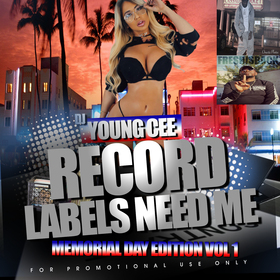 Dj Young Cee- Record Labels Need Me MEMORIAL DAY EDITION VOL 1 Dj Young Cee front cover