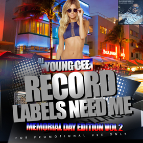 Record Labels Need Me (Memorial Day Edition) Vol. 2 Dj Young Cee front cover