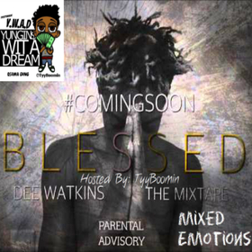 Dee Watkins - Blessed The Mixtape (Mixed Emotions) TyyBoomin front cover