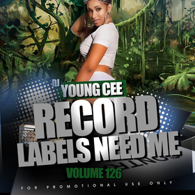 Dj Young Cee- Record Labels Need Me Vol 126 Dj Young Cee front cover