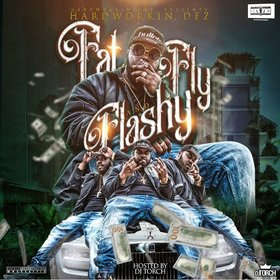 Fat, Fly, & Flashy Hardworkin Dez front cover