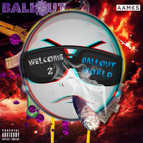 Welcome 2 Ballout World Ballout front cover