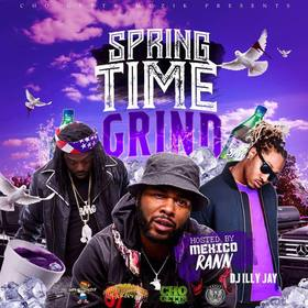 Spring Time Grind (Hosted By Mexico Rann) Dj Illy Jay front cover