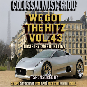 We Got The Hitz Vol.43 Presented By CMG Colossal Music Group front cover