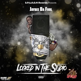 Locked In The Studio JayBee Da Fool front cover