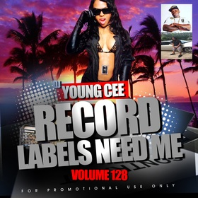 Dj Young Cee- Record Labels Need Me Vol 128 Dj Young Cee front cover